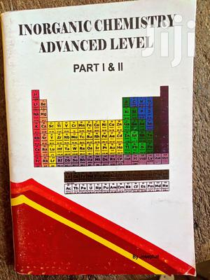 Advanced Level Inorganic Chemistry Part I&Ii   Books & Games for sale in Tabora Region, Tabora Urban