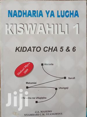 Kiswahi I Kidato Cha Tano Na Sita.   Books & Games for sale in Tabora Region, Tabora Urban